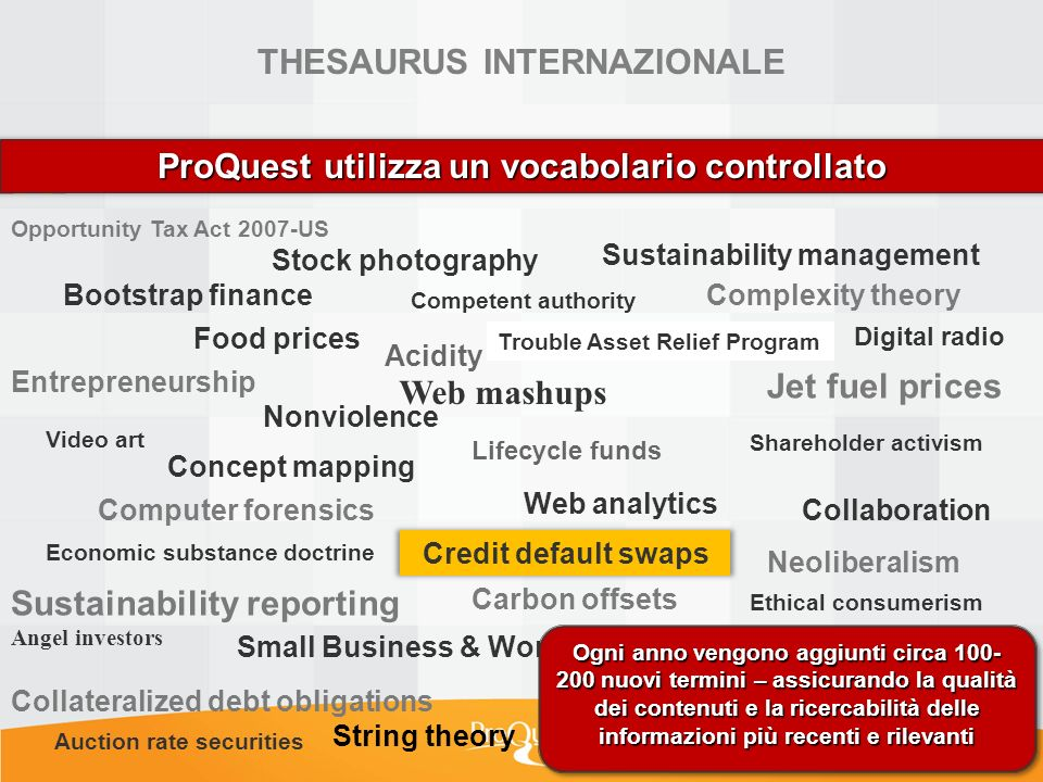 PROQUEST CENTRAL: TIPOLOGIA DEI CONTENUTI Scholarly research materials Professional content Teaching tools Industry data