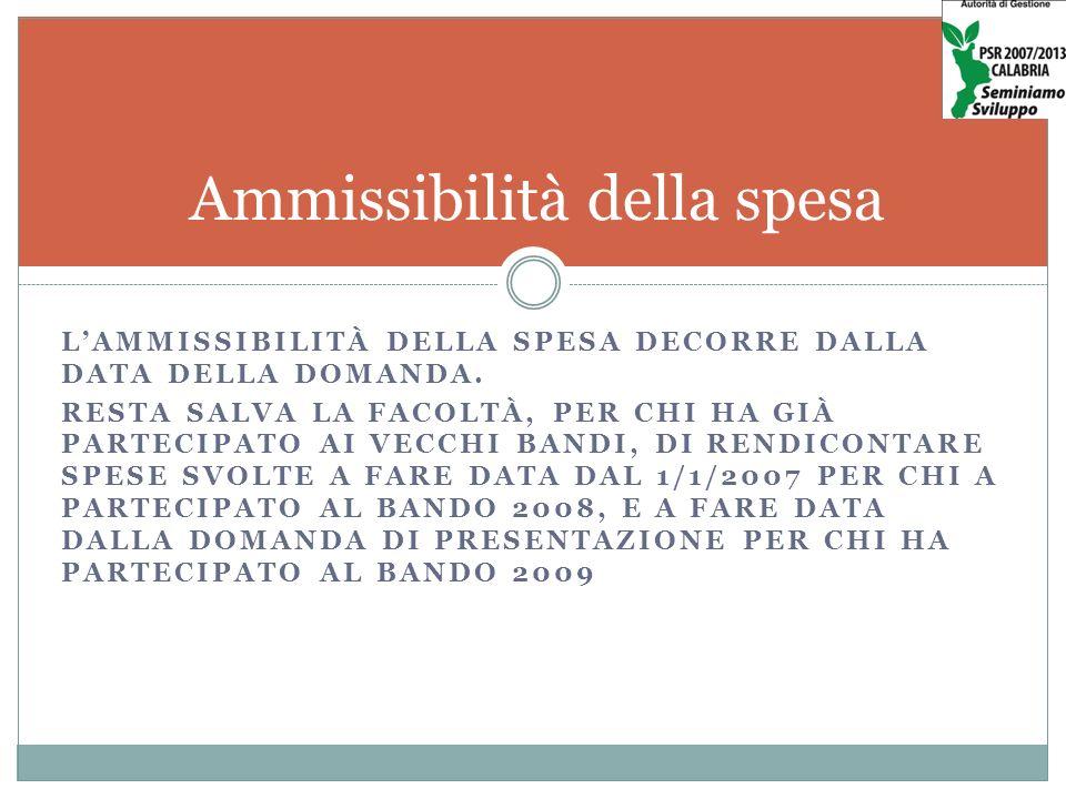 LAMMISSIBILITÀ DELLA SPESA DECORRE DALLA DATA DELLA DOMANDA.