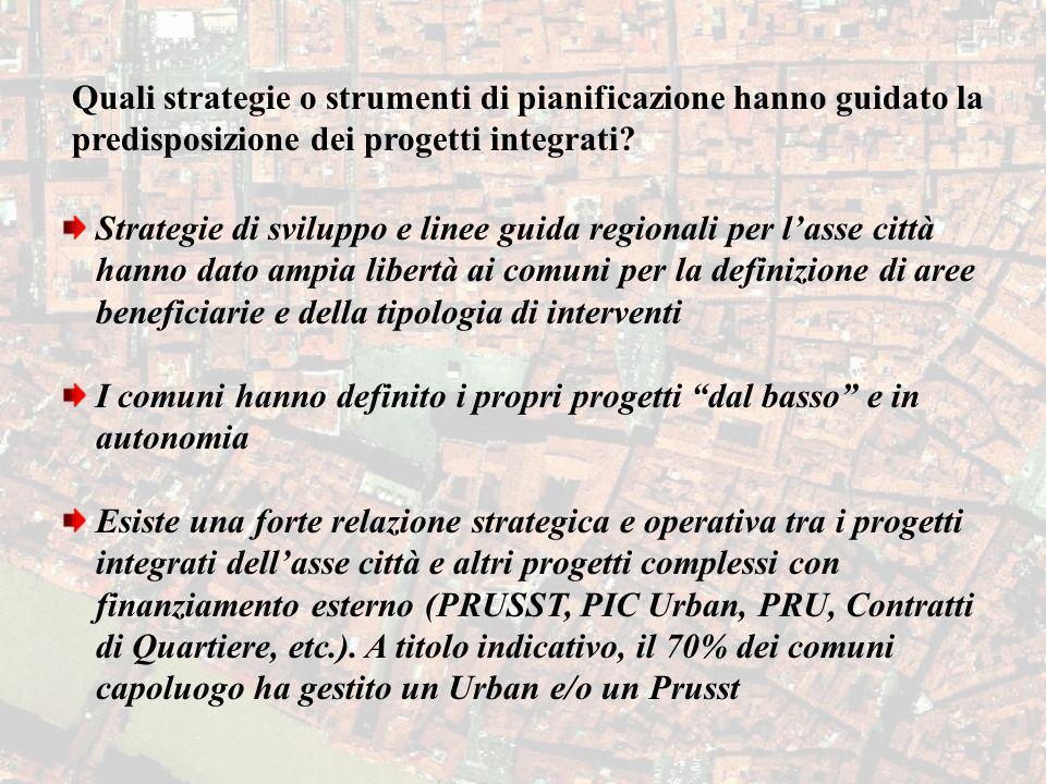 Quali strategie o strumenti di pianificazione hanno guidato la predisposizione dei progetti integrati? Strategie di sviluppo e linee guida regionali p