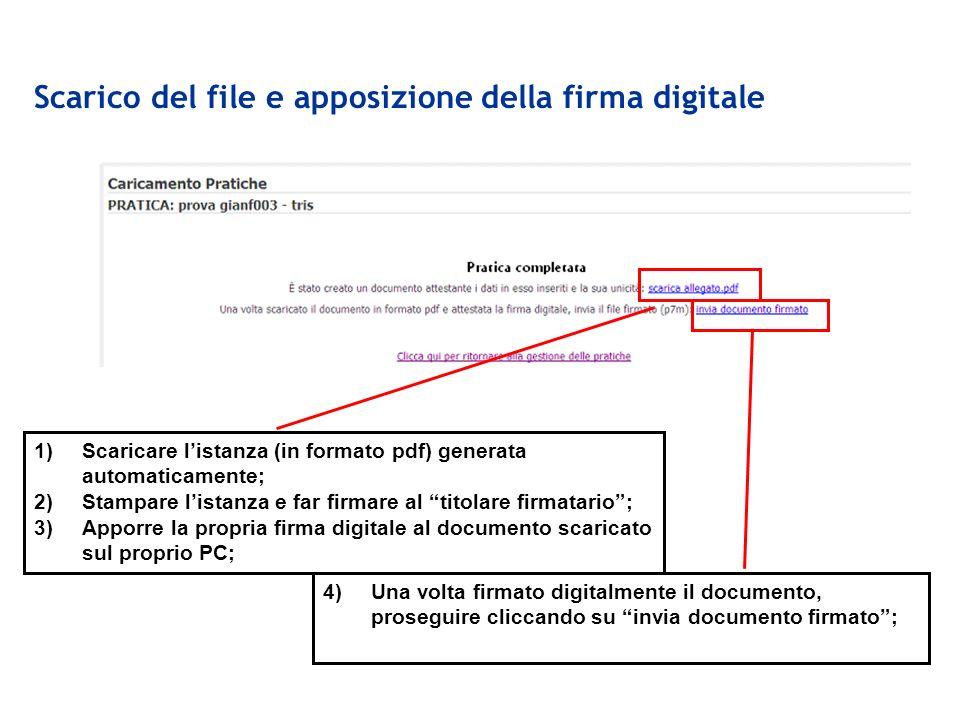 Scarico del file e apposizione della firma digitale 1)Scaricare listanza (in formato pdf) generata automaticamente; 2)Stampare listanza e far firmare