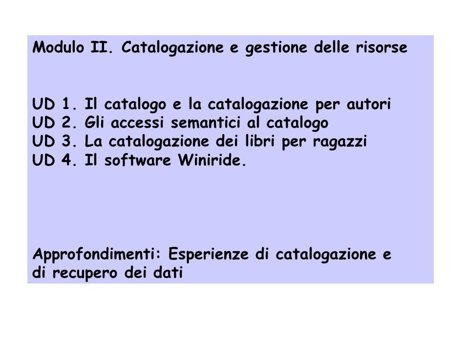 Modulo I. Introduzione UD 1. Il nostro percorso formativo: gli strumenti e i metodi UD 2. Biblioteche scolastiche e formazione del bibliotecario scola