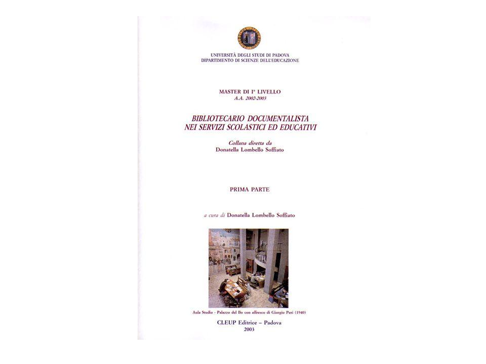 a.a. 2002-03 Master di I° livelloBibliotecario documentalista nei servizi scolastici ed educativi è riproposta la formazione per il bibliotecario dell