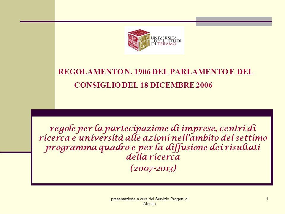 presentazione a cura del Servizio Progetti di Ateneo 1 REGOLAMENTO N. 1906 DEL PARLAMENTO E DEL CONSIGLIO DEL 18 DICEMBRE 2006 regole per la partecipa