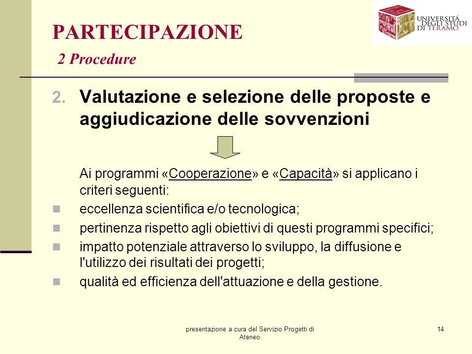 presentazione a cura del Servizio Progetti di Ateneo 14 PARTECIPAZIONE 2 Procedure 2. Valutazione e selezione delle proposte e aggiudicazione delle so