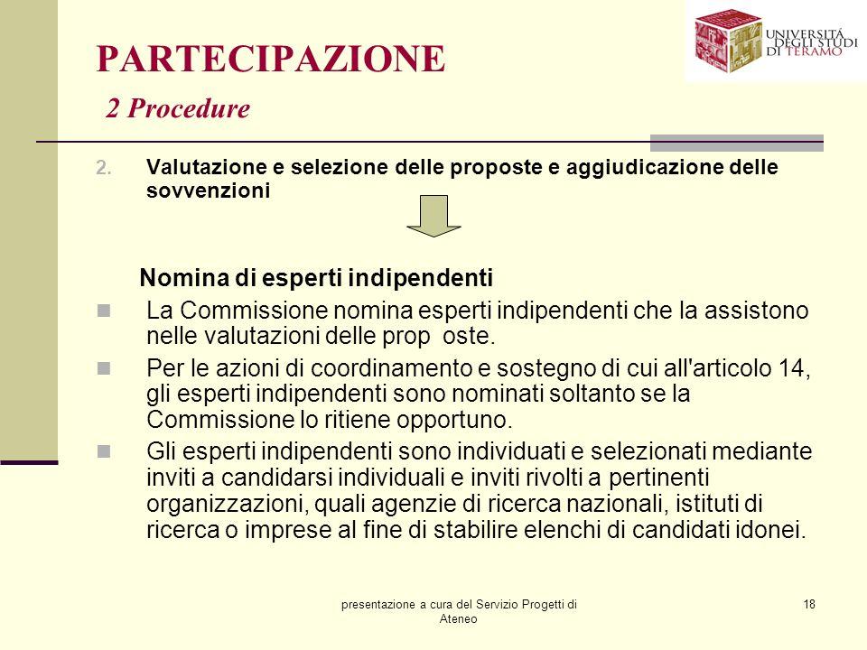 presentazione a cura del Servizio Progetti di Ateneo 18 PARTECIPAZIONE 2 Procedure 2. Valutazione e selezione delle proposte e aggiudicazione delle so