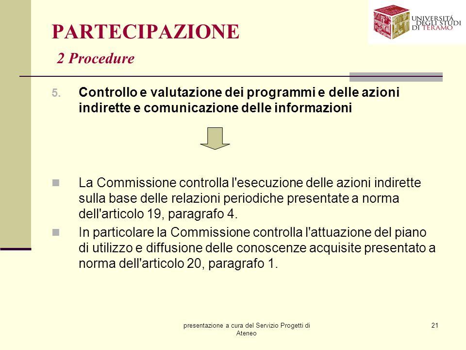 presentazione a cura del Servizio Progetti di Ateneo 21 PARTECIPAZIONE 2 Procedure 5. Controllo e valutazione dei programmi e delle azioni indirette e