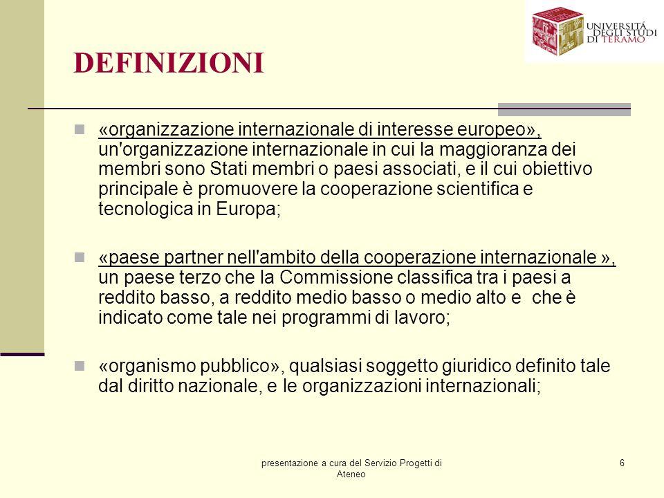 presentazione a cura del Servizio Progetti di Ateneo 6 DEFINIZIONI «organizzazione internazionale di interesse europeo», un'organizzazione internazion