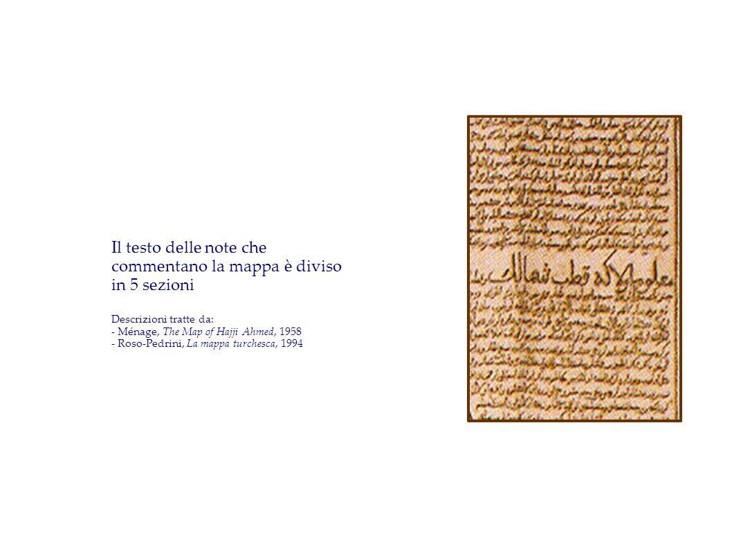 Il testo delle note che commentano la mappa è diviso in 5 sezioni Descrizioni tratte da: - Ménage, The Map of Hajji Ahmed, 1958 - Roso-Pedrini, La map
