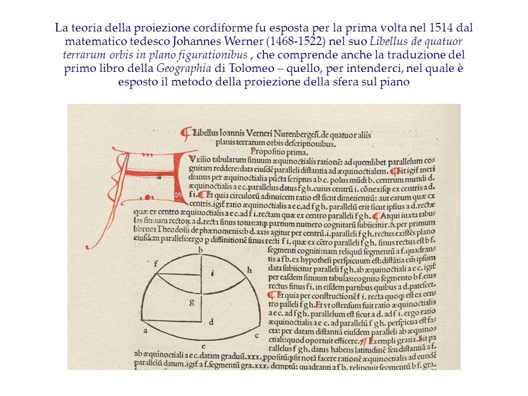 La teoria della proiezione cordiforme fu esposta per la prima volta nel 1514 dal matematico tedesco Johannes Werner (1468-1522) nel suo Libellus de qu