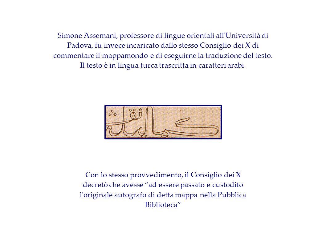 Simone Assemani, professore di lingue orientali all'Università di Padova, fu invece incaricato dallo stesso Consiglio dei X di commentare il mappamond