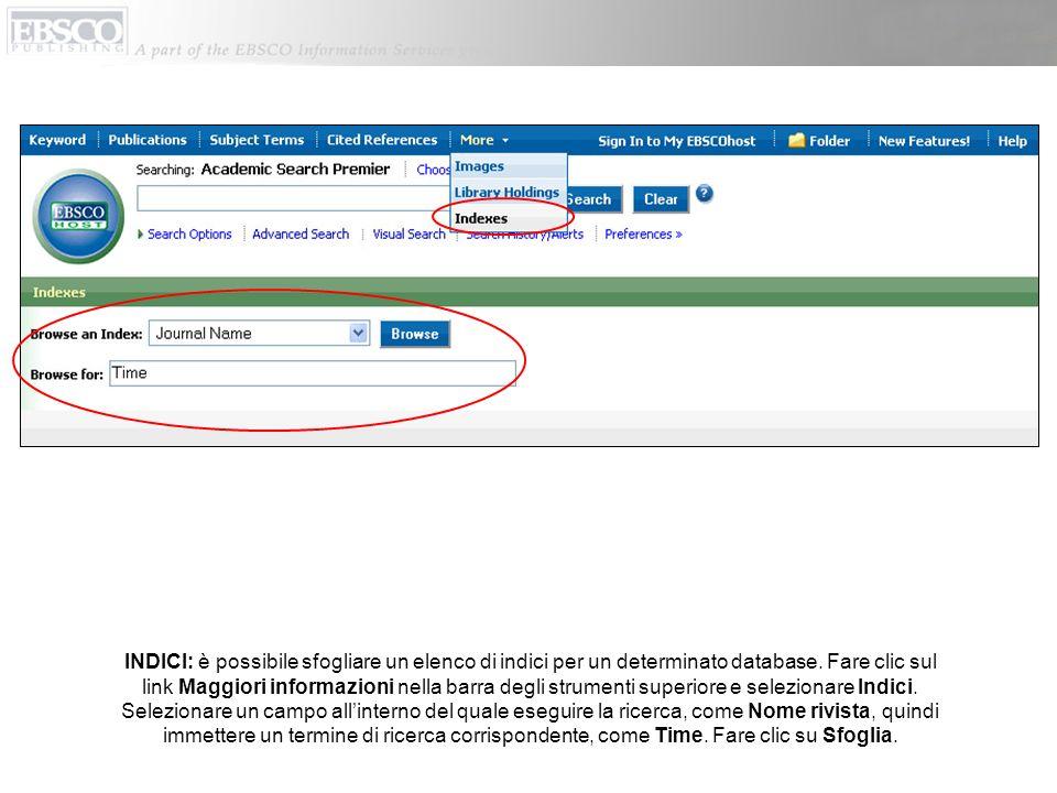 INDICI: è possibile sfogliare un elenco di indici per un determinato database. Fare clic sul link Maggiori informazioni nella barra degli strumenti su