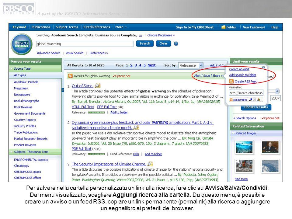 Per salvare nella cartella personalizzata un link alla ricerca, fare clic su Avvisa/Salva/Condividi. Dal menu visualizzato, scegliere Aggiungi ricerca