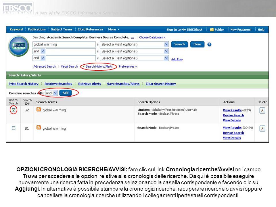 OPZIONI CRONOLOGIA RICERCHE/AVVISI: fare clic sul link Cronologia ricerche/Avvisi nel campo Trova per accedere alle opzioni relative alla cronologia d