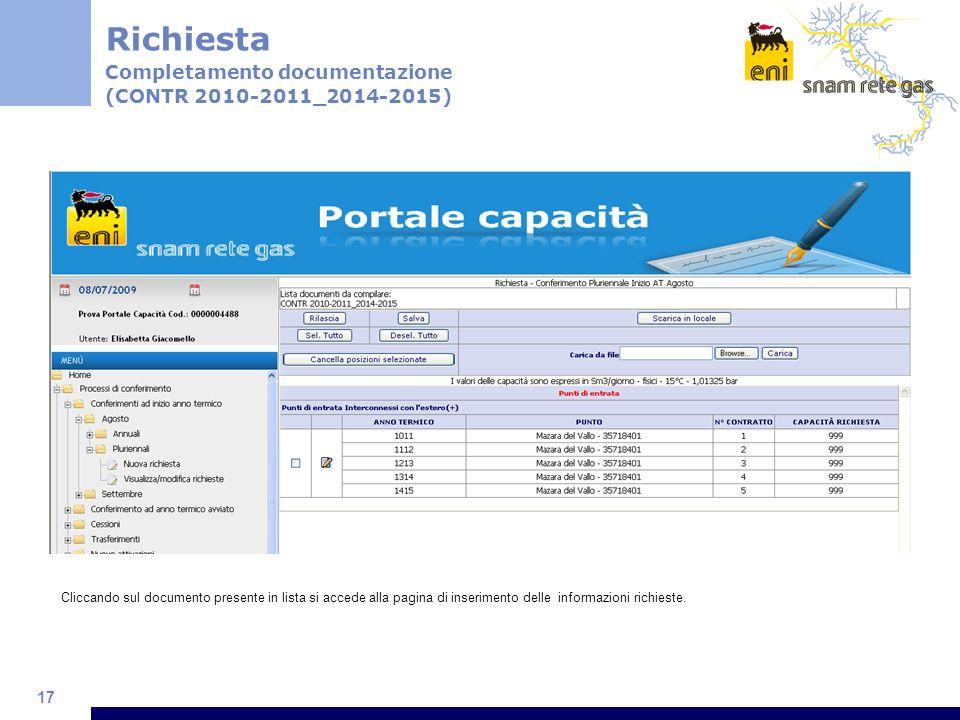 17 Cliccando sul documento presente in lista si accede alla pagina di inserimento delle informazioni richieste. Richiesta Completamento documentazione