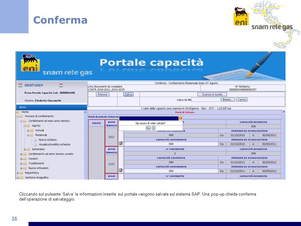 35 Cliccando sul pulsante Salva le informazioni inserite sul portale vengono salvate sul sistema SAP. Una pop-up chiede conferma delloperazione di sal