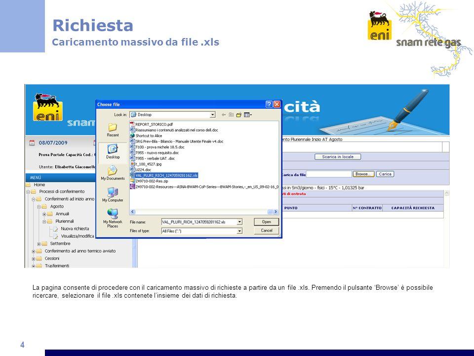 4 La pagina consente di procedere con il caricamento massivo di richieste a partire da un file.xls. Premendo il pulsante Browse è possibile ricercare,