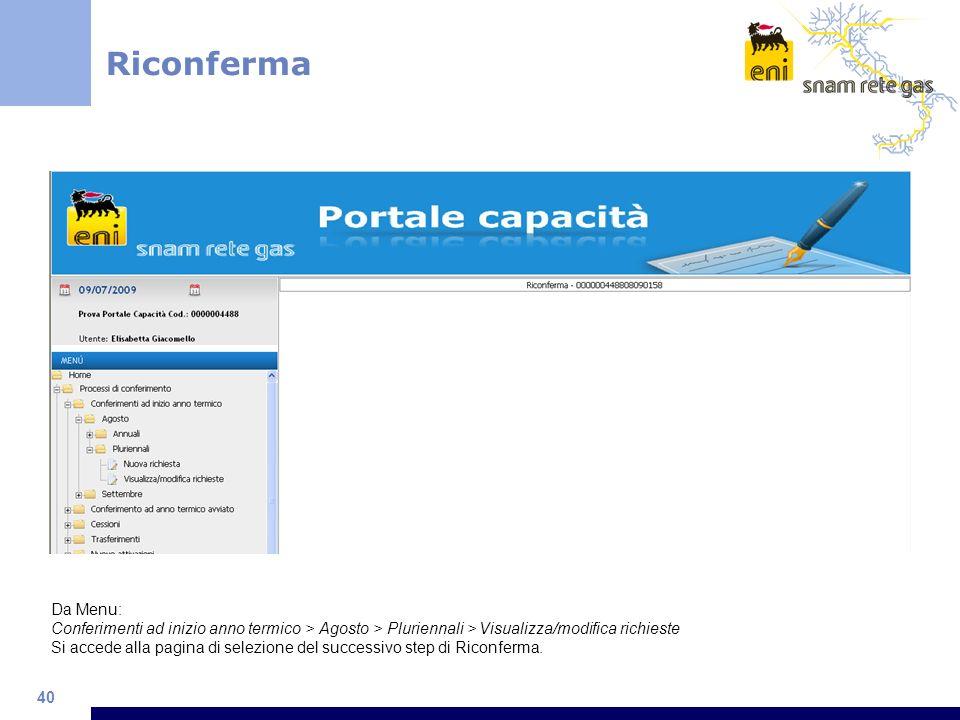 40 Riconferma Da Menu: Conferimenti ad inizio anno termico > Agosto > Pluriennali > Visualizza/modifica richieste Si accede alla pagina di selezione d