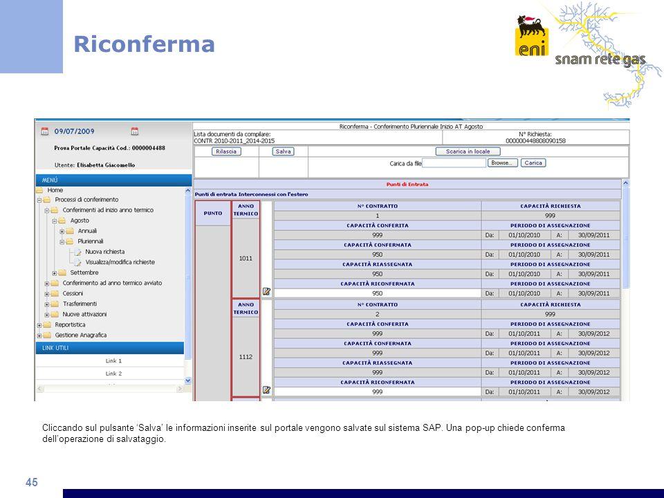45 Cliccando sul pulsante Salva le informazioni inserite sul portale vengono salvate sul sistema SAP. Una pop-up chiede conferma delloperazione di sal