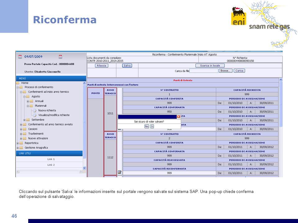 46 Cliccando sul pulsante Salva le informazioni inserite sul portale vengono salvate sul sistema SAP. Una pop-up chiede conferma delloperazione di sal