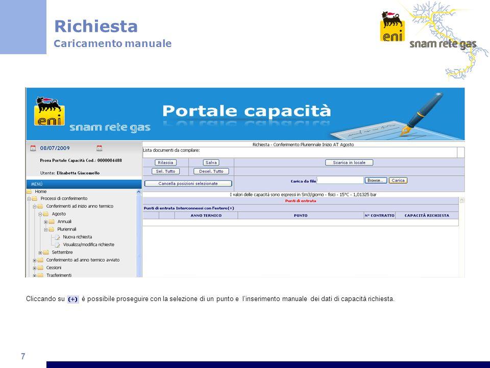 7 Richiesta Caricamento manuale Cliccando su è possibile proseguire con la selezione di un punto e linserimento manuale dei dati di capacità richiesta
