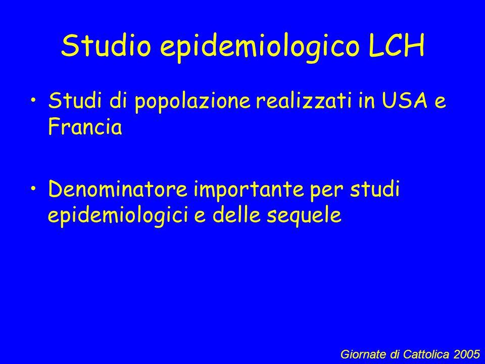 Studio epidemiologico LCH Studi di popolazione realizzati in USA e Francia Denominatore importante per studi epidemiologici e delle sequele Giornate d
