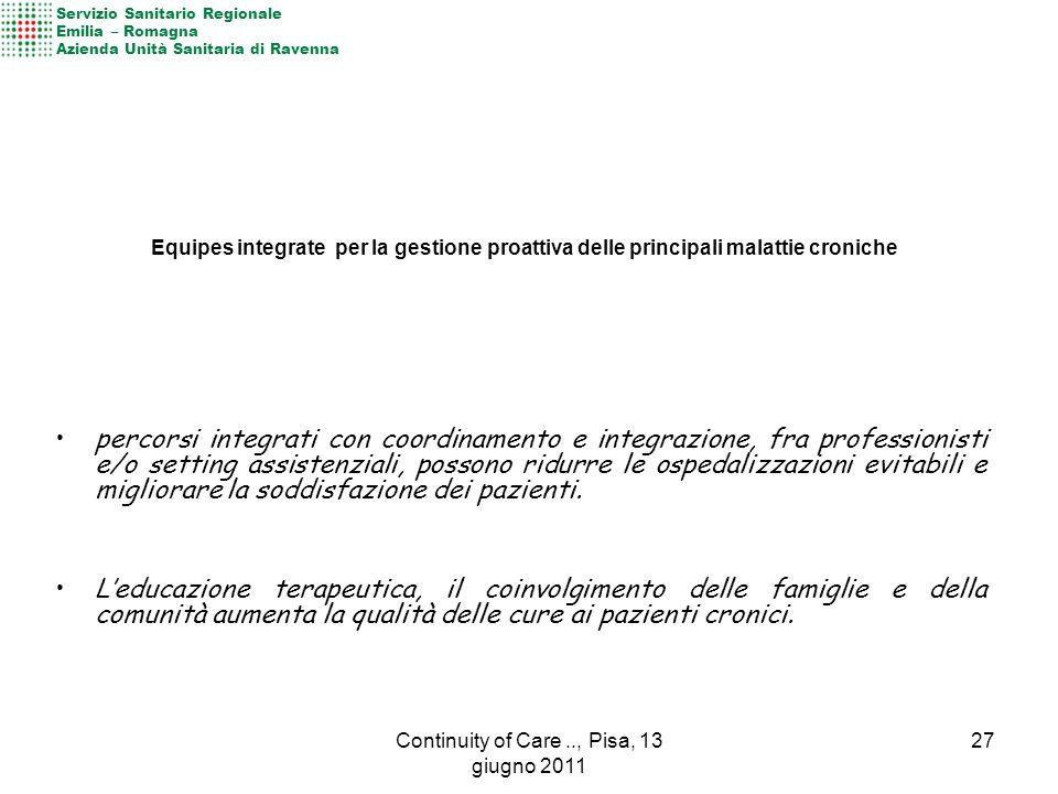 percorsi integrati con coordinamento e integrazione, fra professionisti e/o setting assistenziali, possono ridurre le ospedalizzazioni evitabili e migliorare la soddisfazione dei pazienti.