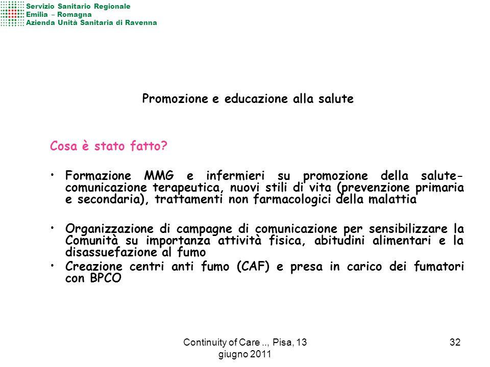 Promozione e educazione alla salute Cosa è stato fatto? Formazione MMG e infermieri su promozione della salute- comunicazione terapeutica, nuovi stili