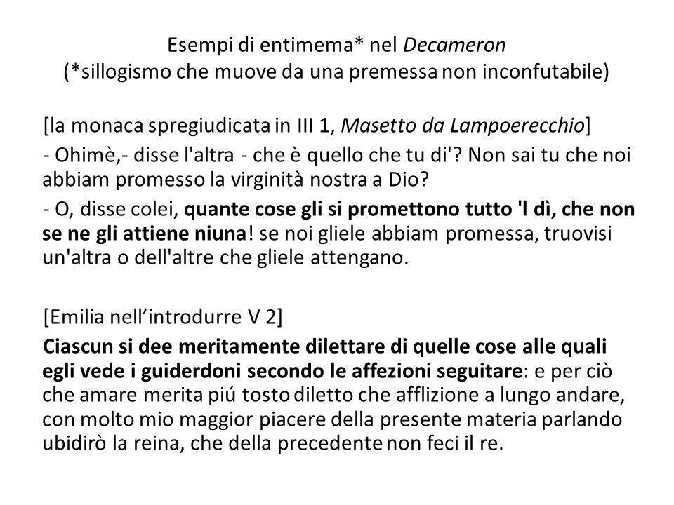 Esempi di entimema* nel Decameron (*sillogismo che muove da una premessa non inconfutabile) [la monaca spregiudicata in III 1, Masetto da Lampoerecchi