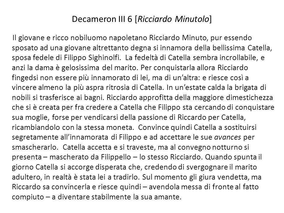 Decameron III 6 [Ricciardo Minutolo] Il giovane e ricco nobiluomo napoletano Ricciardo Minuto, pur essendo sposato ad una giovane altrettanto degna si