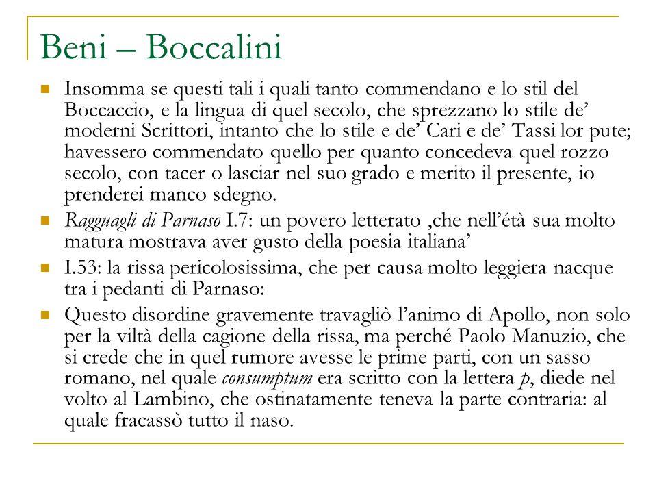 Beni – Boccalini Insomma se questi tali i quali tanto commendano e lo stil del Boccaccio, e la lingua di quel secolo, che sprezzano lo stile de' moder