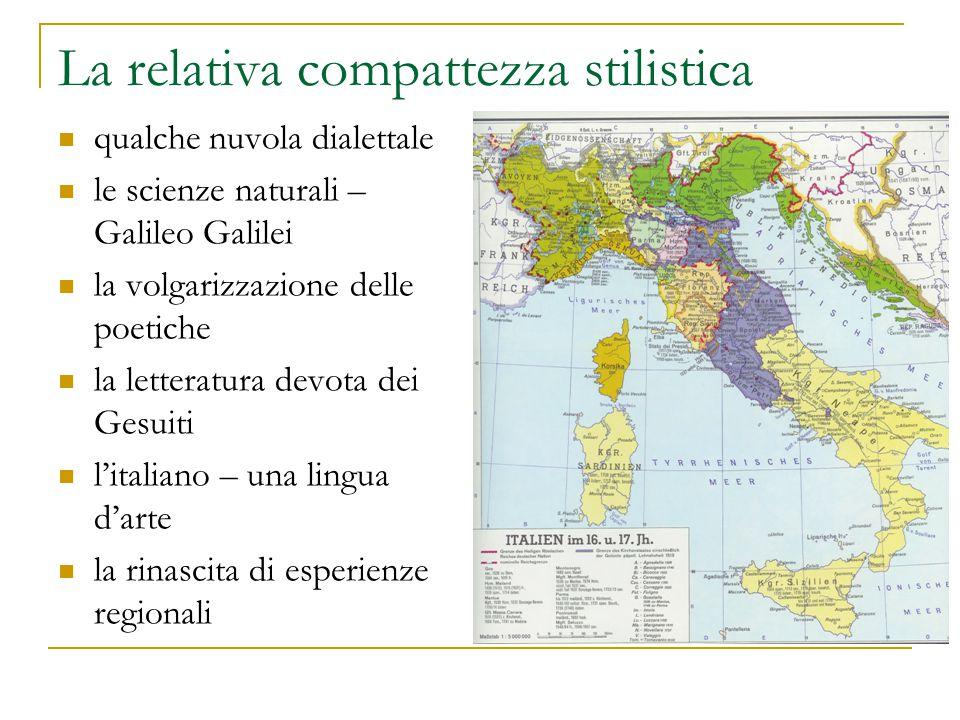 La relativa compattezza stilistica qualche nuvola dialettale le scienze naturali – Galileo Galilei la volgarizzazione delle poetiche la letteratura de
