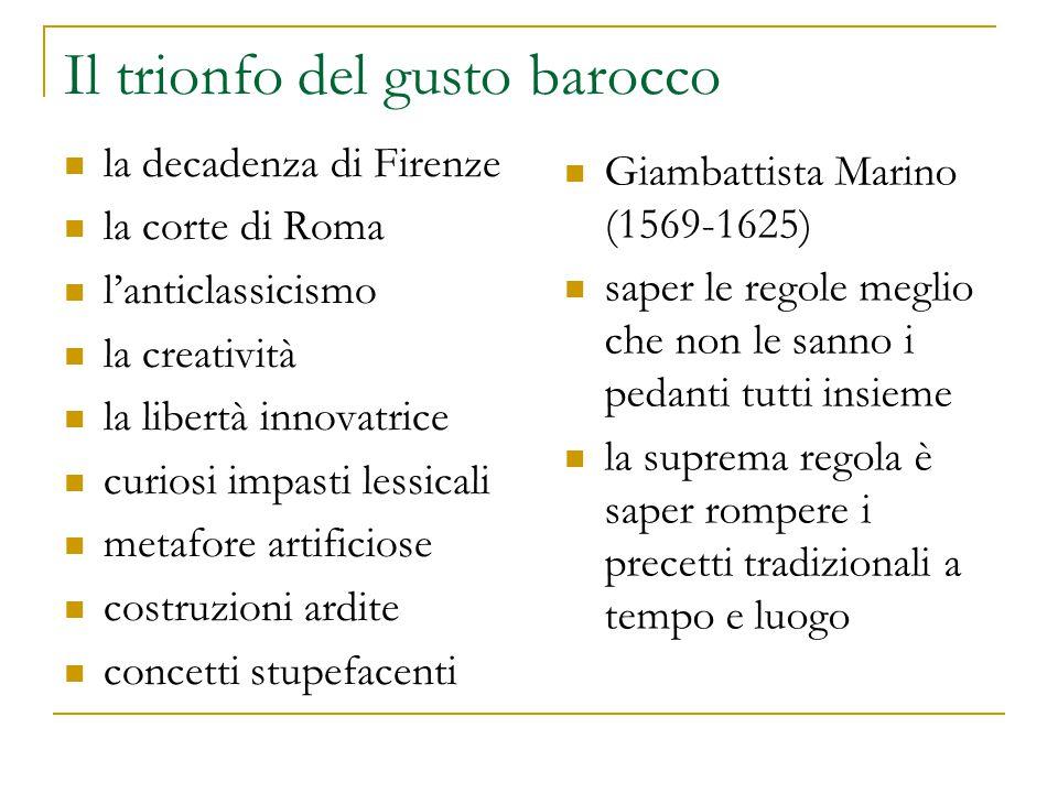 Il trionfo del gusto barocco la decadenza di Firenze la corte di Roma l'anticlassicismo la creatività la libertà innovatrice curiosi impasti lessicali