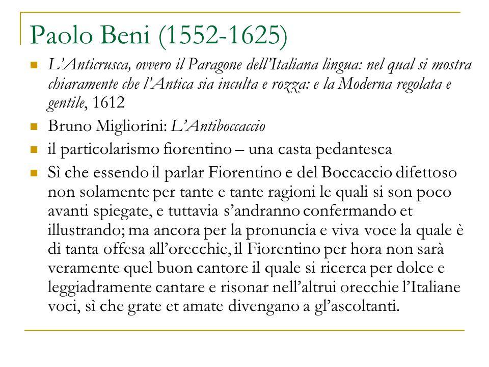 Paolo Beni (1552-1625) L'Anticrusca, ovvero il Paragone dell'Italiana lingua: nel qual si mostra chiaramente che l'Antica sia inculta e rozza: e la Mo