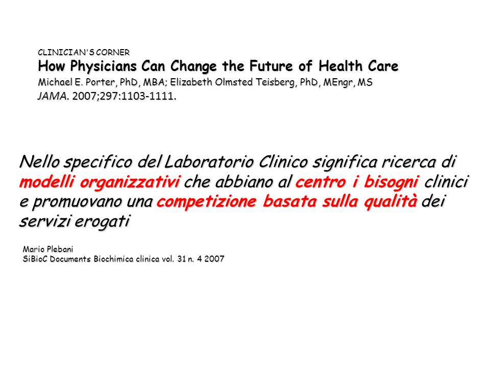 Nello specifico del Laboratorio Clinico significa ricerca di modelli organizzativi che abbiano al centro i bisogni clinici e promuovano una competizio