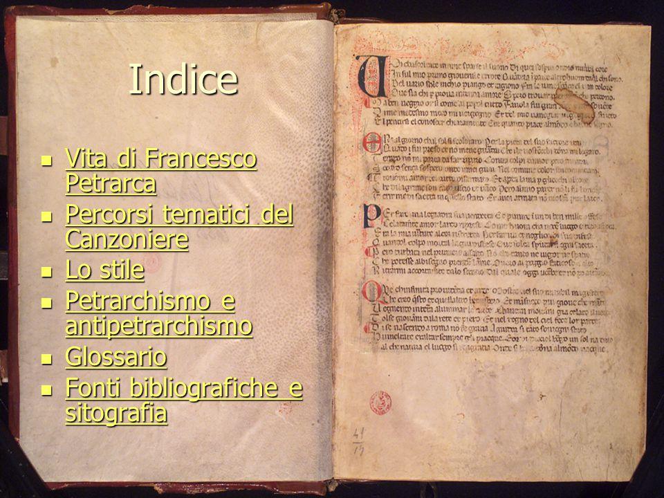 Indice Vita di Francesco Petrarca Vita di Francesco Petrarca Vita di Francesco Petrarca Vita di Francesco Petrarca Percorsi tematici del Canzoniere Pe