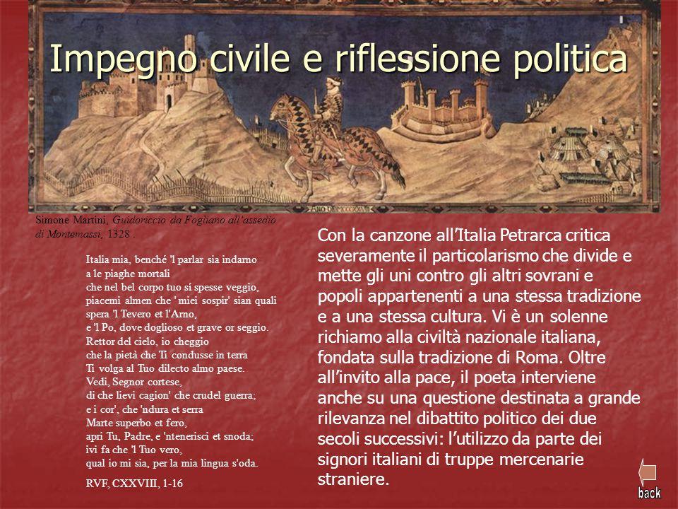 Impegno civile e riflessione politica Con la canzone all'Italia Petrarca critica severamente il particolarismo che divide e mette gli uni contro gli a