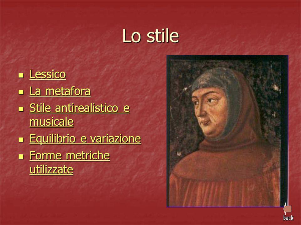 Lo stile Lessico Lessico Lessico La metafora La metafora La metafora La metafora Stile antirealistico e musicale Stile antirealistico e musicale Stile