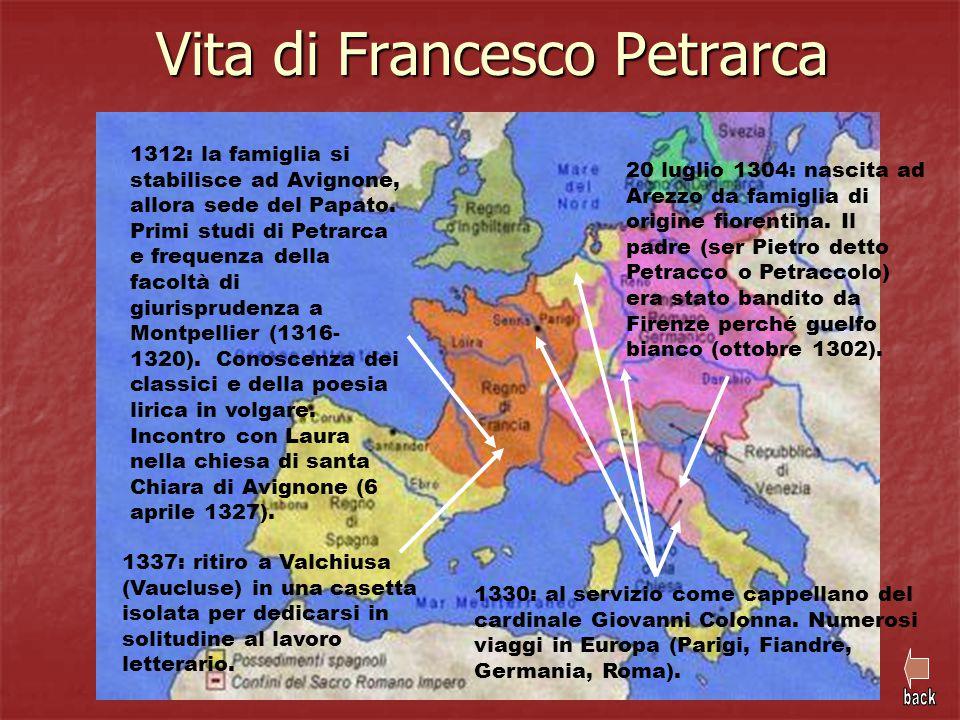 20 luglio 1304: nascita ad Arezzo da famiglia di origine fiorentina. Il padre (ser Pietro detto Petracco o Petraccolo) era stato bandito da Firenze pe