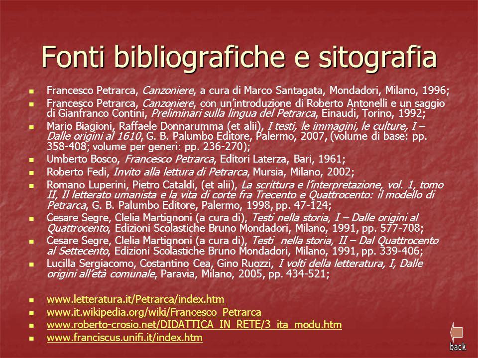 Fonti bibliografiche e sitografia Francesco Petrarca, Canzoniere, a cura di Marco Santagata, Mondadori, Milano, 1996; Francesco Petrarca, Canzoniere,