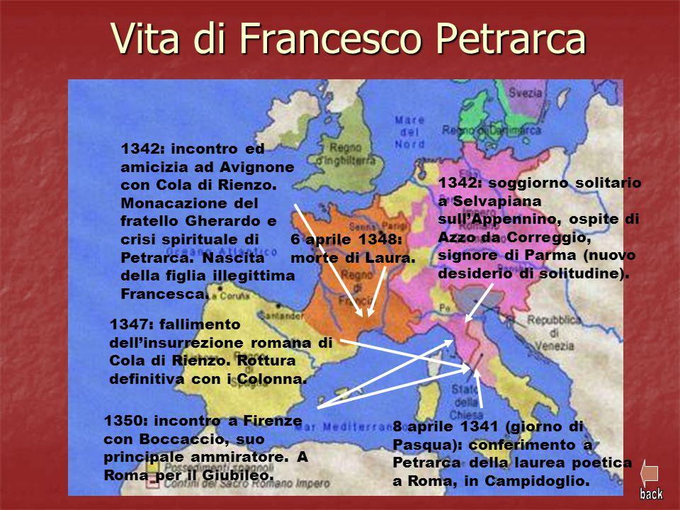 8 aprile 1341 (giorno di Pasqua): conferimento a Petrarca della laurea poetica a Roma, in Campidoglio. 1342: soggiorno solitario a Selvapiana sull'App