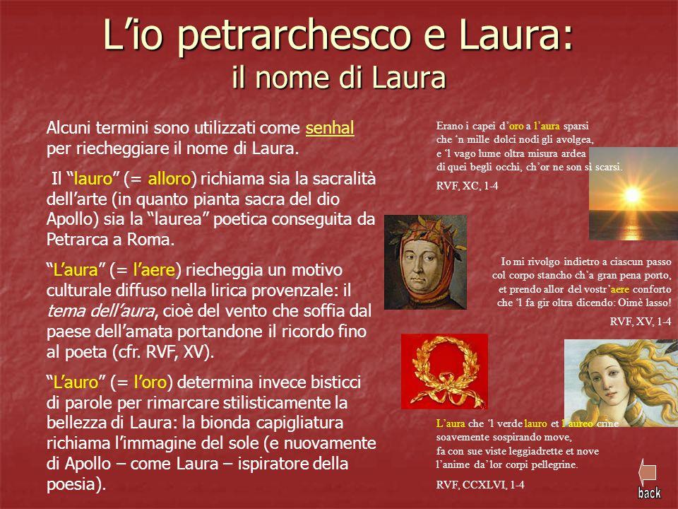 """Alcuni termini sono utilizzati come senhal per riecheggiare il nome di Laura.senhal Il """"lauro"""" (= alloro) richiama sia la sacralità dell'arte (in quan"""