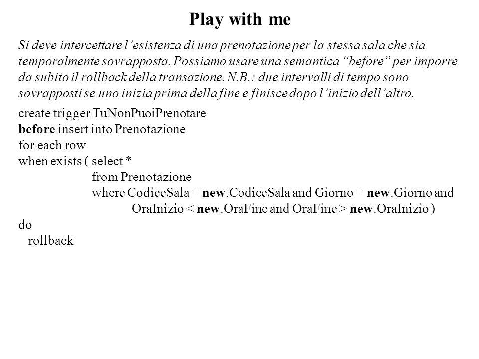 """Play with me Si deve intercettare l'esistenza di una prenotazione per la stessa sala che sia temporalmente sovrapposta. Possiamo usare una semantica """""""