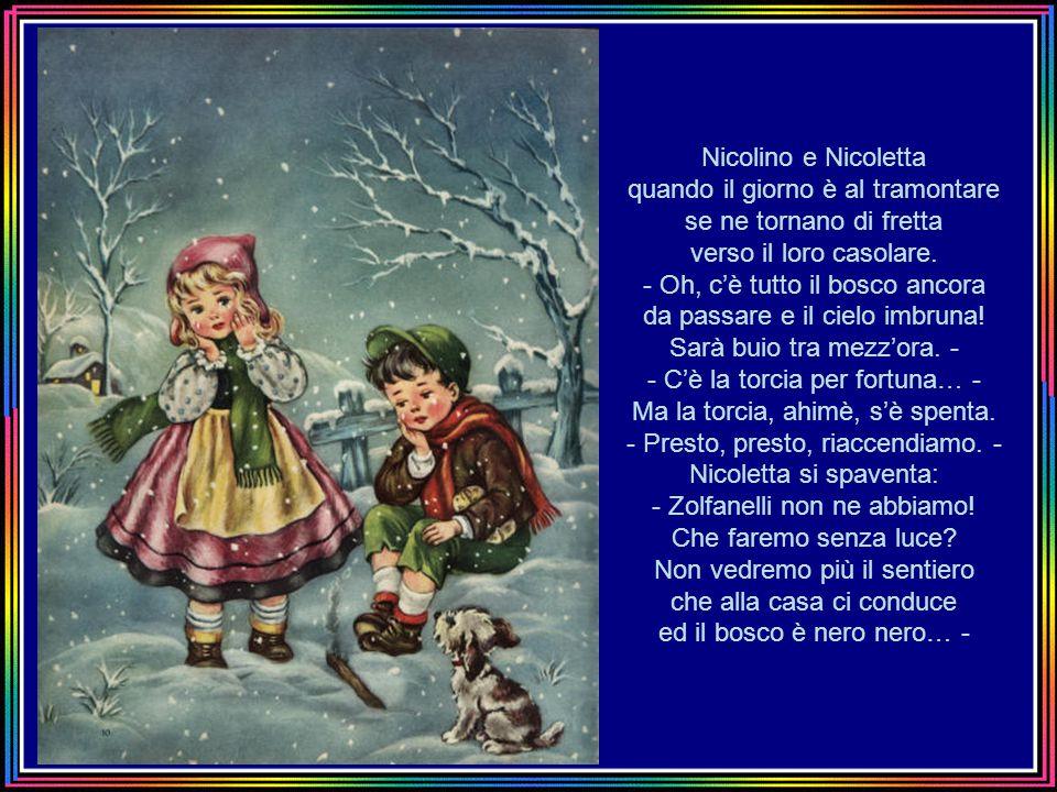 Nicolino e Nicoletta quando il giorno è al tramontare se ne tornano di fretta verso il loro casolare.
