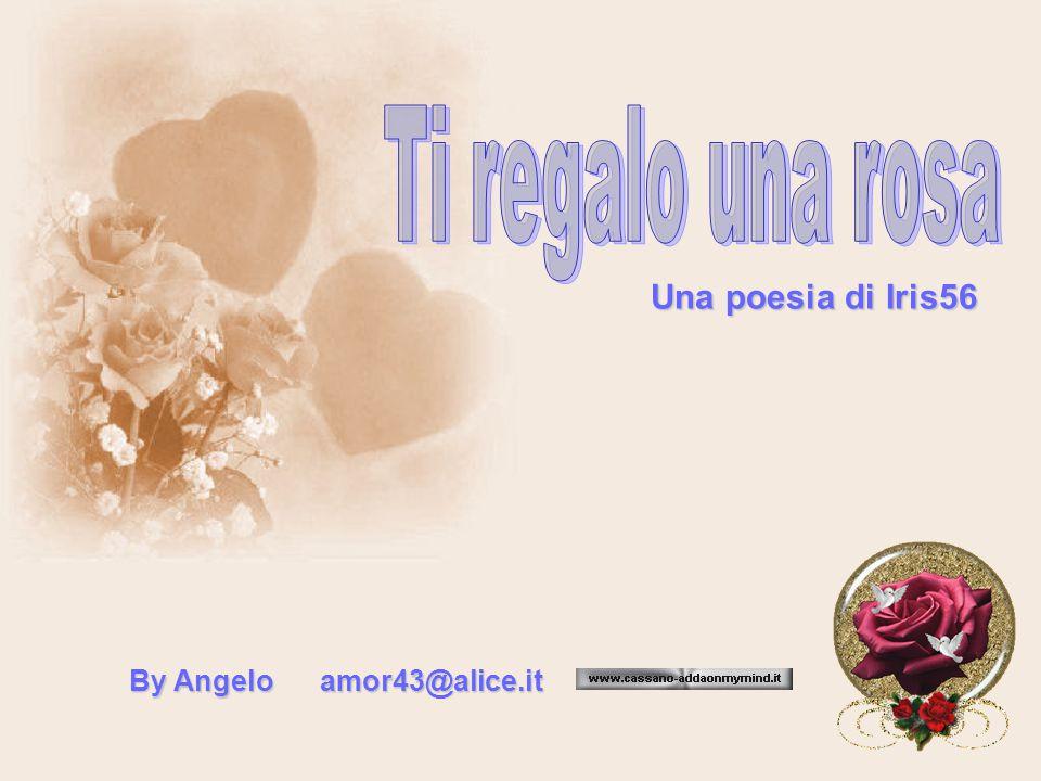 Una poesia di Iris56 By Angelo amor43@alice.it