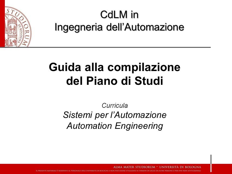 Guida alla compilazione del Piano di Studi Curricula Sistemi per l'Automazione Automation Engineering