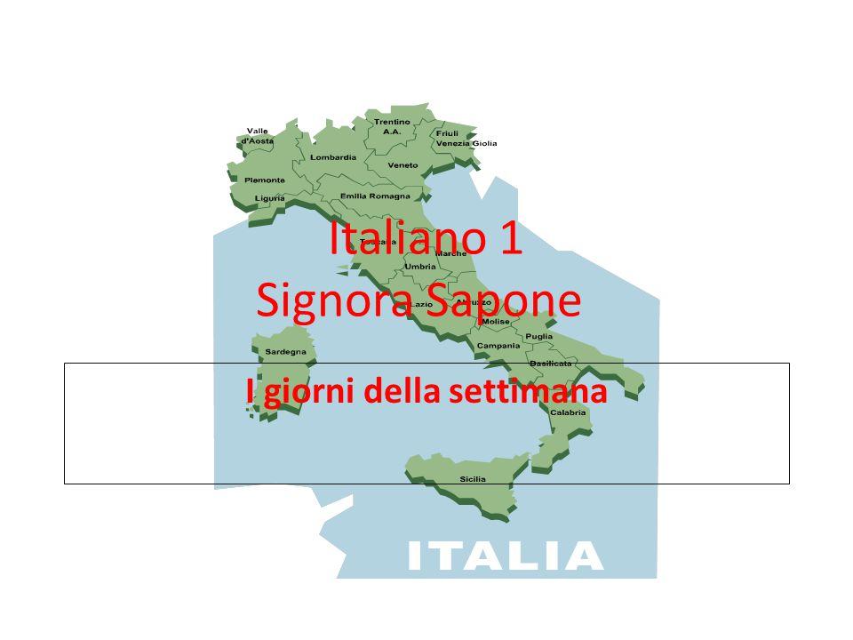 Italiano 1 Signora Sapone I giorni della settimana
