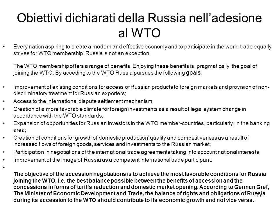 Obiettivi dichiarati della Russia nell'adesione al WTO Every nation aspiring to create a modern and effective economy and to participate in the world trade equally strives for WTO membership.