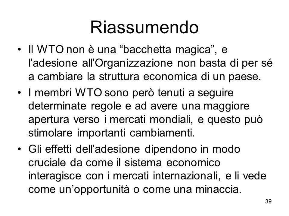 Riassumendo Il WTO non è una bacchetta magica , e l'adesione all'Organizzazione non basta di per sé a cambiare la struttura economica di un paese.