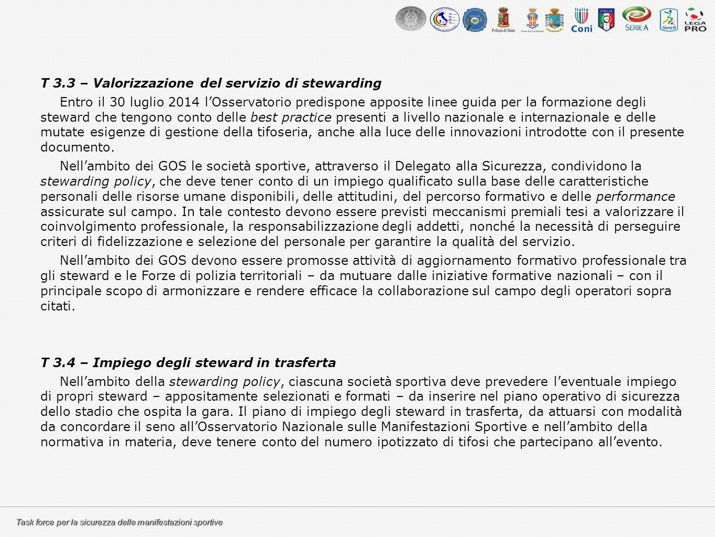 Task force per la sicurezza delle manifestazioni sportive T 3.3 – Valorizzazione del servizio di stewarding Entro il 30 luglio 2014 l'Osservatorio pre