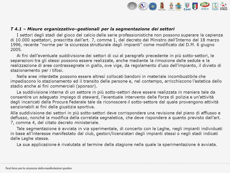 Task force per la sicurezza delle manifestazioni sportive T 4.1 – Misure organizzativo–gestionali per la segmentazione dei settori I settori degli sta